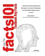 e-Study Guide for: Creating The New E-Business Company: Innovative Strategies For Real-World Applications by Gendron, ISBN 9780324224856 ebook by Cram101 Textbook Reviews