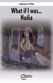 What if I was…Nadia - What if I was... ebook by Annick Loupias,Jean-Luc Trudel,Jean-Luc Trudel,Jean-Luc Trudel,Jean-Luc Trudel,Jean-Luc Trudel,Jean-Luc Trudel,Jean-Luc Trudel,Jean-Luc Trudel,Jean-Luc Trudel,Jean-Luc Trudel