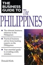 Business Guide to the Philippines ebook by Donald Kirk