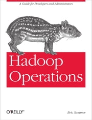 Hadoop Operations ebook by Eric Sammer
