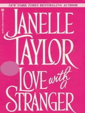 Love With A Stranger ebook by Janelle Taylor