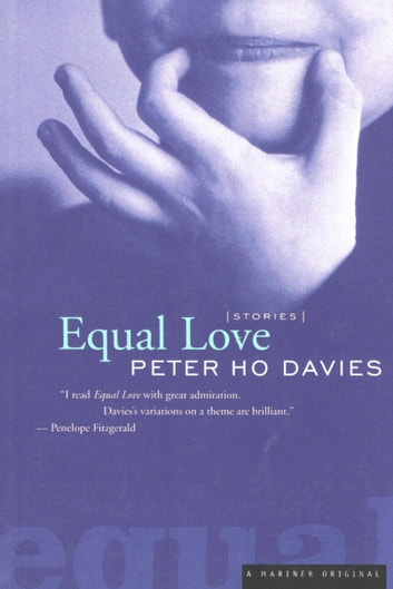 Equal Love ebook by Peter Ho Davies