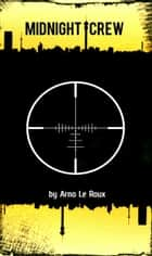 Midnight Crew ebook by Arno Le Roux