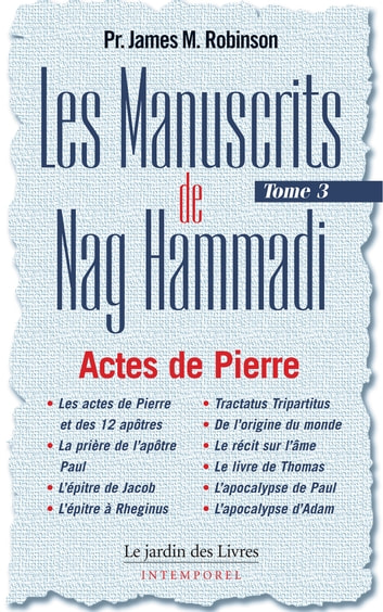Les Manuscrits de Nag Hammadi : Tome 3 - Actes de Pierre eBook by James Robinson