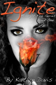 Ignite (Midnight Fire Series Book One) ebook by Kaitlyn Davis
