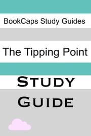 Study Guide: The Tipping Point (A BookCaps Study Guide) ebook by BookCaps