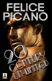 20th Century Un-Limited ebook by Felice Picano