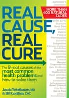 Real Cause, Real Cure ebook by Jacob Teitelbaum,Bill Gottlieb