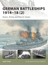 German Battleships 1914–18 (2) - Kaiser, König and Bayern classes ebook by Gary Staff