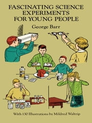 Fascinating Science Experiments for Young People ebook by George Barr