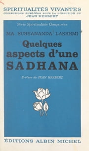 Quelques aspects d'une Sâdhanâ eBook by Mâ Sûryânanda Lakshmî, Jean Herbert