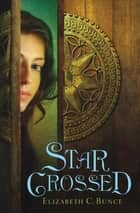 StarCrossed ebook by Elizabeth C. Bunce