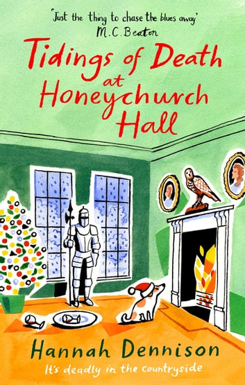 Tidings of Death at Honeychurch Hall ebook by Hannah Dennison