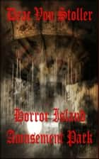 Horror Island Amusement Park ebook by Drac Von Stoller