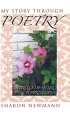 My Story Through Poetry ebook by Sharon Newmann
