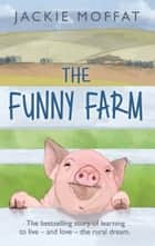 The Funny Farm ebook by Jackie Moffat