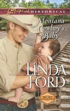 Montana Cowboy's Baby - An Inspirational Novel ebook by Linda Ford