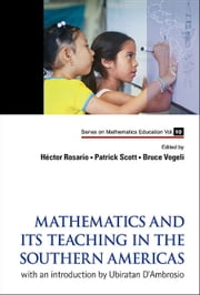 Mathematics and Its Teaching in the Southern Americas - with An Introduction by Ubiratan D'Ambrosio ebook by H??ctor Rosario,Patrick Scott,Bruce Vogeli