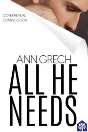 All He Needs - My Truth, #1 ebook by Ann Grech