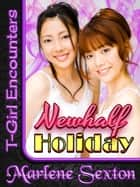 Newhalf Holiday (T-Girl Encounters) ebook by Marlene Sexton