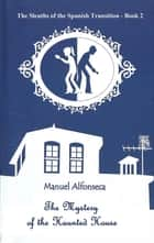 The Mystery of the Haunted House ebook by Manuel Alfonseca