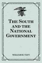 The South and the National Government ebook by William H. Taft