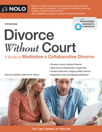 Divorce Without Court - A Guide to Mediation and Collaborative Divorce ebook by Katherine Stoner, Attorney
