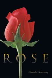 ROSE ebook by Amanda Armstrong