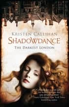 Shadowdance ebook by Kristen Callihan
