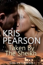 Taken by the Sheikh ebook by Kris Pearson