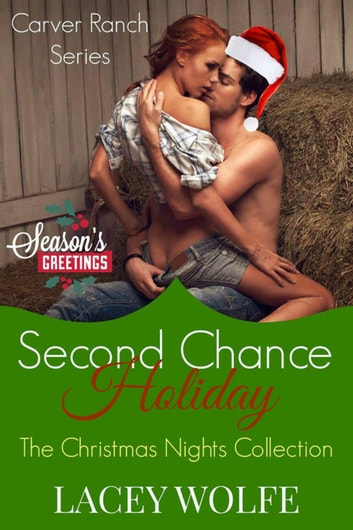 Second Chance Holiday - Carver Ranch ebook by Lacey Wolfe