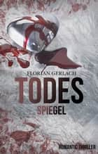 Todesspiegel ebook by Florian Gerlach