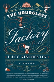 The Hourglass Factory: A Novel ebook by Lucy Ribchester