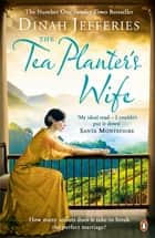 The Tea Planter's Wife ebook by Dinah Jefferies