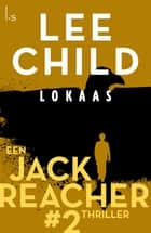 Lokaas ebook by Lee Child