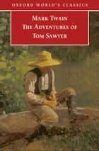 The Adventures of Tom Sawyer ebook by Mark Twain,Peter Stoneley