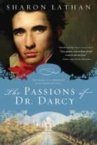 The Passions of Dr. Darcy ebook by