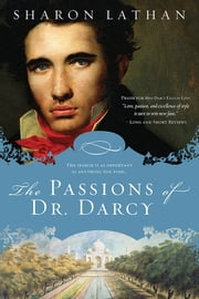 The Passions of Dr. Darcy ebook by Sharon Lathan