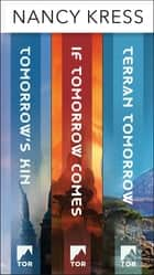 Yesterday's Kin Trilogy - Tomorrow's Kin, If Tomorrow Comes, Terran Tomorrow eBook by Nancy Kress