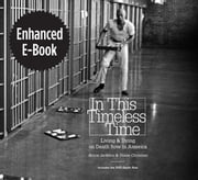 In This Timeless Time, Enhanced Ebook - Living and Dying on Death Row in America ebook by Bruce Jackson,Diane Christian