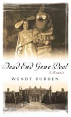 Dead End Gene Pool ebook by Wendy Burden