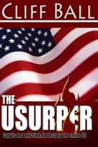 The Usurper: A Christian Political Thriller ebook by