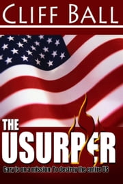 The Usurper: A Christian Political Thriller ebook by Cliff Ball
