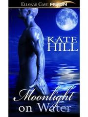 Moonlight on Water (Alien Affairs, Book Two) ebook by Kate Hill