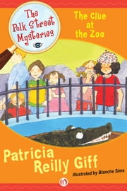 The Clue at the Zoo ebook by Patricia Reilly Giff,Blanche Sims