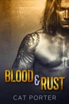Blood & Rust ebook by Cat Porter