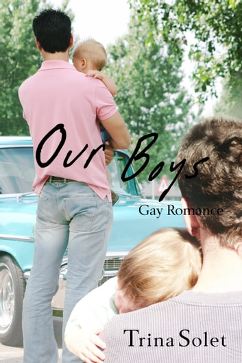 Our Boys ebook by Trina Solet