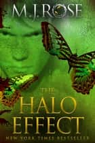 The Halo Effect ebook by M. J. Rose
