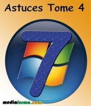 Windows 7 Astuces Tome 4 ebook by Michel Martin