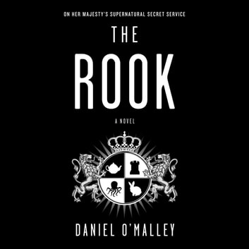 The Rook - A Novel audiobook by Daniel O'Malley